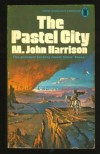 The Pastel City (Tales of Viriconium, Vol. 1) - M. John Harrison