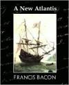 A New Atlantis - Bacon Francis Bacon