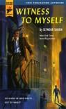 Witness to Myself (Hard Case Crime #19) - Seymour Shubin