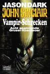 John Sinclair, Vampir Schrecken,  Acht Spannende Grusel Abenteuer - Jason Dark