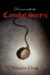 Dinner With the Cannibal Sisters - Douglas Clegg
