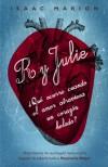 R y Julie / Warm Bodies (Spanish Edition) - Isaac Marion