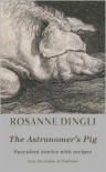 The Astronomer's Pig - Rosanne Dingli