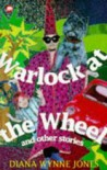 Warlock at the Wheel and Other Stories - Diana Wynne Jones
