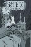 Gothic Blue Book: The Haunted Edition - Cynthia Pelayo, Greg Mollin