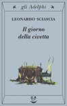 Il giorno della civetta - Leonardo Sciascia
