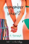 Remember When: A Romantic Teen Comedy (Remember Trilogy) (Volume 1) - T. Torrest