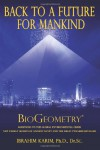 Back To a Future for Mankind: BioGeometry - Ibrahim Karim