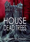 House of Dead Trees - Joseph Duncan