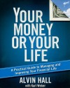 Your Money or Your Life: A Practical Guide to Managing and Improving Your Financial Life - Alvin Hall, Karl Weber