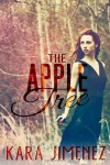 The Apple Tree - Kara Jimenez