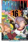 Bakuman, Volume 16: Rookie and Veteran - Tsugumi Ohba, Takeshi Obata
