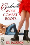 Cinderella Wore Combat Boots (1 Night Stand Series) - D.L. Jackson