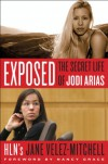 Exposed: The Secret Life of Jodi Arias - Jane Velez-Mitchell