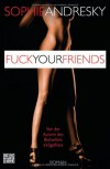 Fuck your Friends: Roman - Sophie Andresky
