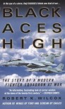Black Aces High: The Story of a Modern Fighter Squadron at War - Robert K. Wilcox