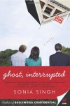 Ghost, Interrupted - Sonia Singh