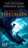 Die Drachen der Tinkerfarm (Tinkerfarm, #1) - Tad Williams, Deborah Beale, Hans-Ulrich Möhring