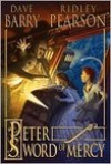 Peter and the Sword of Mercy - Dave Barry, Ridley Pearson, Jim  Dale
