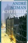 Acht helle Nächte - Andre Aciman