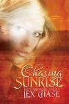 Chasing Sunrise (Darkmore Saga Book 1) - Lex Chase