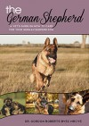 The German Shepherd: A vet's guide on how to care for your German Shepherd dog - Dr. Gordon Roberts BVSc MRCVS