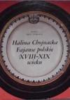 Fajanse polskie XVIII-XIX wieku - Halina Chojnacka