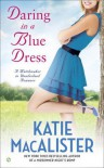 Daring In a Blue Dress: A Matchmaker In Wonderland Romance - Katie MacAlister