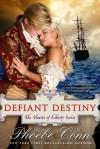 Defiant Destiny  - Phoebe Conn