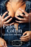 Faded Cotton (The MacClain Family Saga) - Lara Lee Sweety