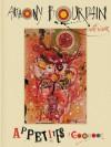 Appetites: A Cookbook - Anthony Bourdain
