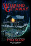 Weekend Getaway - Tom Deady