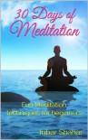 Meditation: 30 Days of Meditation - Fun Techniques for Beginners (Relaxation) - Inbar Shahar
