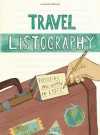 Travel Listography: Exploring the World in Lists - Lisa Nola, Kelly Abeln