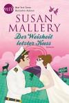 Der Weisheit letzter Kuss - Ivonne Senn, Susan Mallery