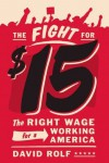 The Fight for Fifteen: The Right Wage for a Working America - David Rolf