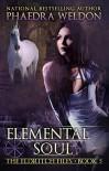 Elemental Soul (The Eldritch Files Book 5) - Phaedra Weldon