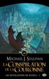 La conspiration de la couronne (Les révélations de Riyria, #1) - Michael J. Sullivan