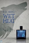 Wet Heat - R.D. Hero