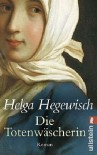 Die Totenwäscherin - Helga Hegewisch