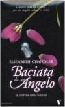 Il potere dell'amore. Baciata da un angelo - Elizabeth Chandler