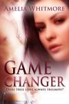 Game Changer - Amelia Whitmore