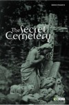 The Secret Cemetery - Doris Francis, Leonie Kellaher, Georgina Neophytu