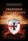 Zbawienie templariuszy - Raymond Khoury