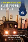 Claire and Duke: Beats By Dre: An Interactive Novel (What Would You Do? Book 1) - Jo'rell Whitfield, Kevin D'Onofrio, Becca Riehl, Roger Market, Lee Savage, Neo Tomes