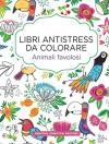 Animali favolosi. Libri antistress da colorare - Aa.Vv.