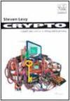 Crypto: I ribelli del codice in difesa della privacy - Steven Levy