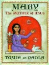 Mary: The Mother of Jesus - Tomie dePaola