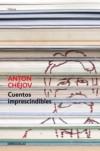 Cuentos imprescindibles (Debolsillo Clasica) (Spanish Edition) - Anton Chejov