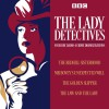 The Lady Detectives: Four BBC Radio 4 Crime Dramatisations - Wilkie Collins, L.T. Meade, Theresa Gallagher, Abigail Docherty, Anna Katharine Greene, Catherine Louisa Perkis, Elizabeth Conboy, Gayanne Potter